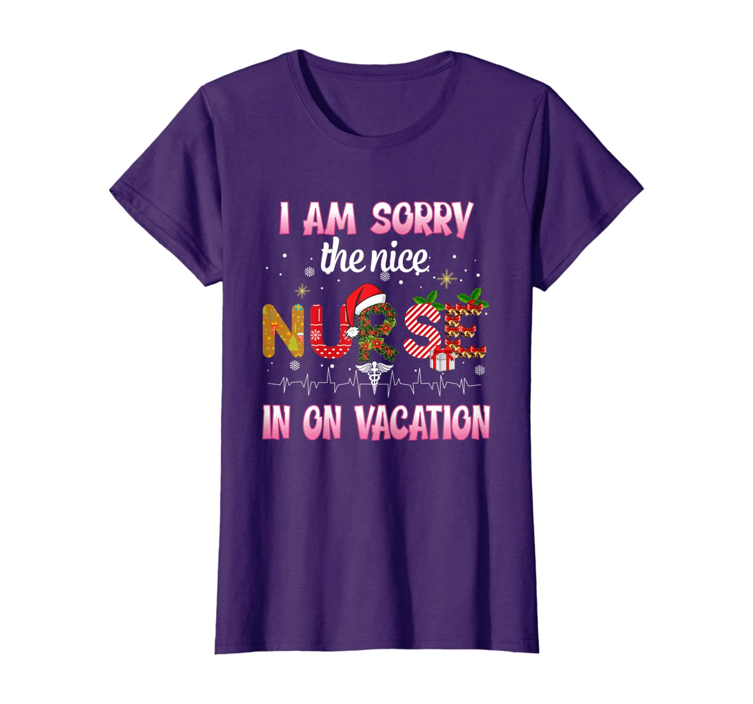 I Am Sorry The Nice Nurse In On Vacation Christmas T-Shirt