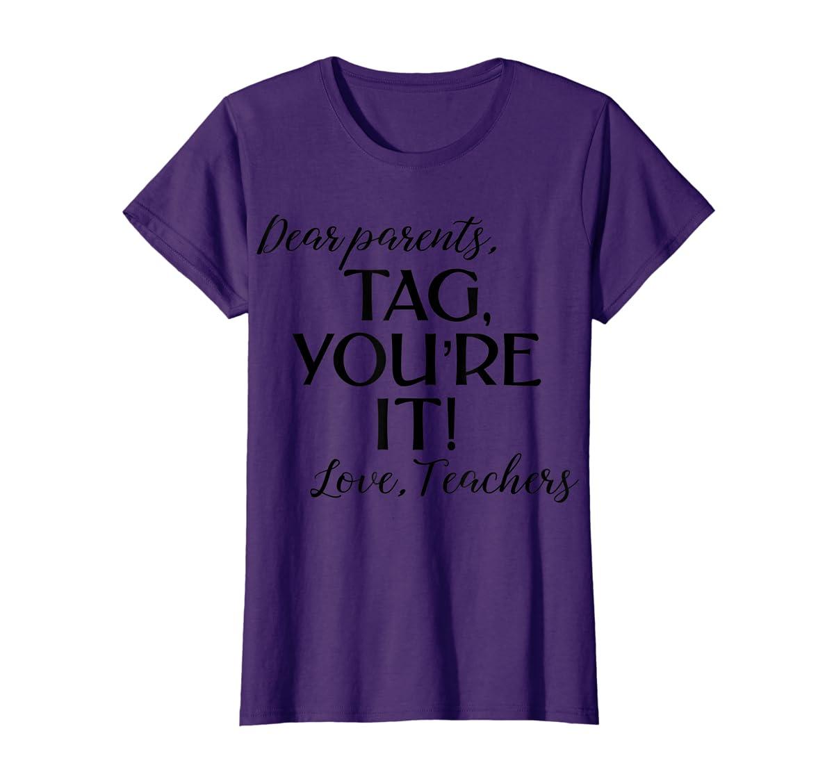 Dear Parents Tag You're It Love Teachers Shirt Last Day Tee-Women's T-Shirt-Purple