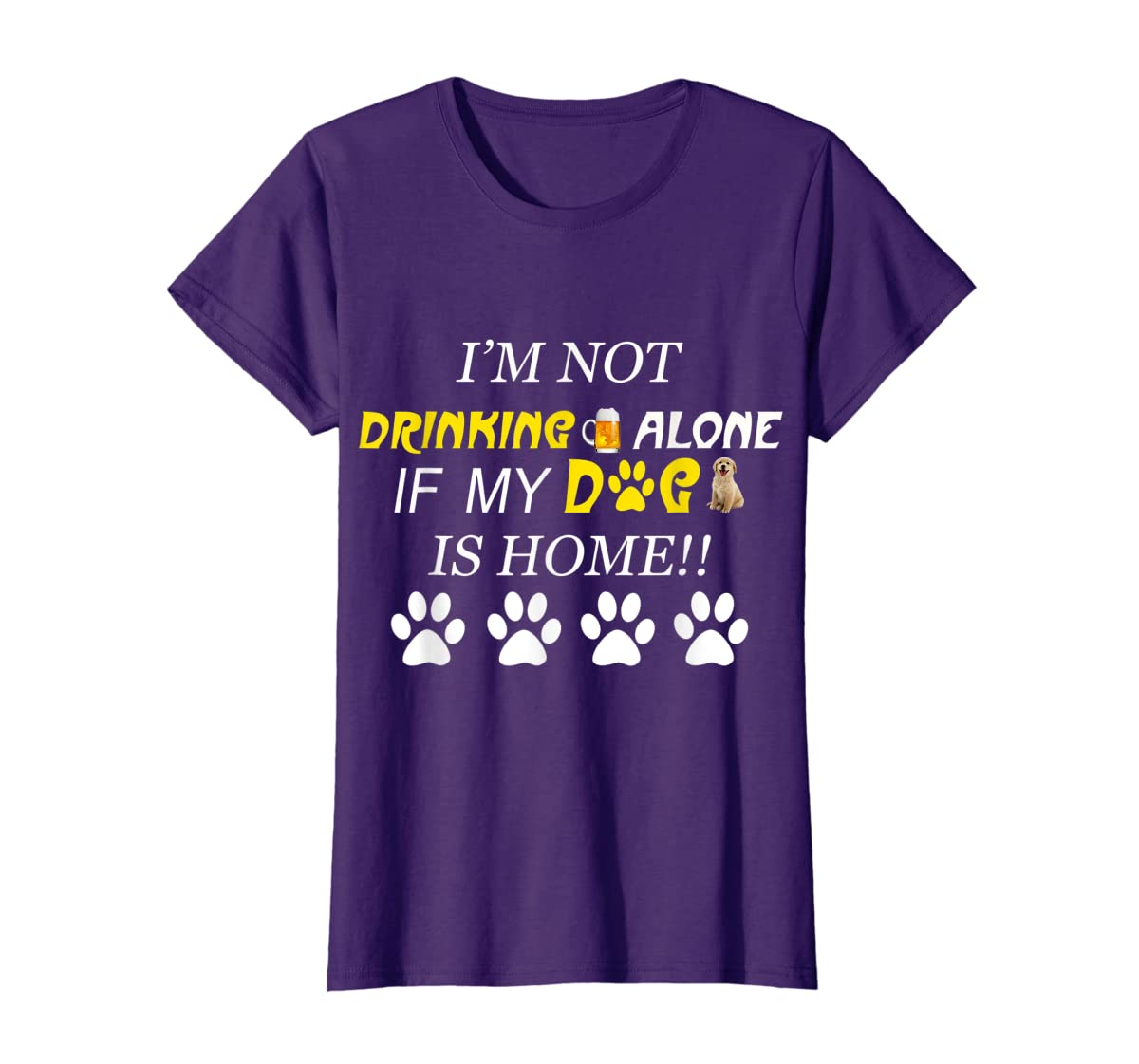 I'm Not Drinking Alone If My Dog Is Home Shirt Family Lover-Women's T-Shirt-Purple