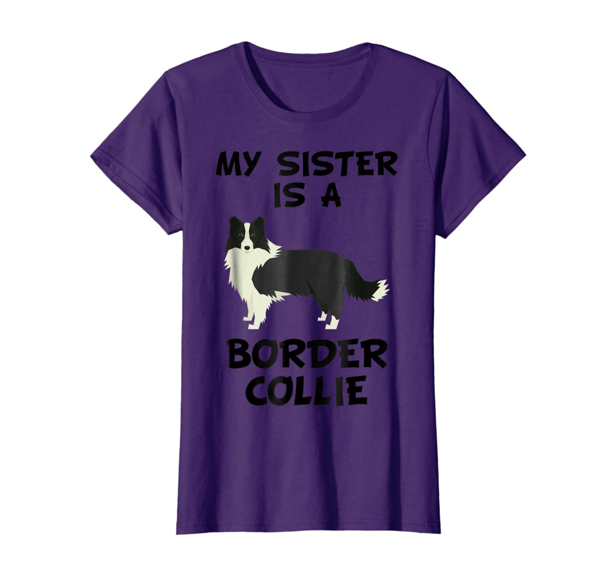 My Sister Is A Border Collie Dog Owner T-Shirt-Women's T-Shirt-Purple