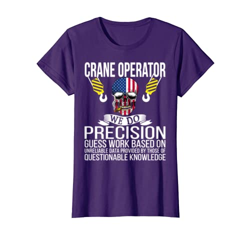 47dc1d9d Amazon.com: Funny Crane Operator T Shirt We Do Precision Guess Work:  Clothing