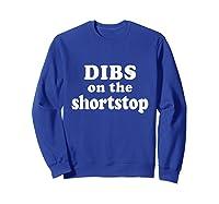Dibs On The Shortstop Shirt Baseball Girlfriend Tshirt Sweatshirt Royal Blue