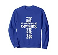 Need A Little Bit Of Camping And A Whole Lot Of Jesus Shirts Sweatshirt Royal Blue