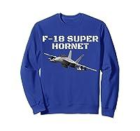 A Great F-18 Super Hornet Aviation T-shirt. Sweatshirt Royal Blue