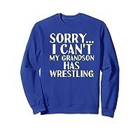 Grandpa Grandma My Grandson Has Wrestling Shirts Sweatshirt Royal Blue