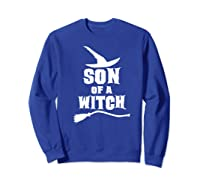 Son Of A Witch Funny Witch Inspired Gifts Premium T-shirt Sweatshirt Royal Blue