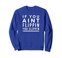 Flippin' Slippin' Flippin Slippin Shirts Sweatshirt Royal Blue