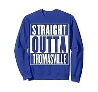 Straight Outta Thomasville Shirts Sweatshirt Royal Blue