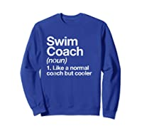 Swim Coach Funny Definition Trainer Gift Shirts Sweatshirt Royal Blue