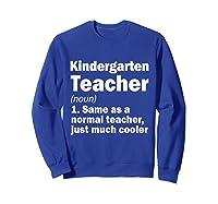 Kindergarten Tea Noun Definition Back To School Gift T-shirt Sweatshirt Royal Blue