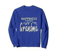 Happiness Is Being A Grandma Fun Trendy Gift Shirts Sweatshirt Royal Blue