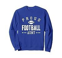 Proud Football Aunt Gift Shirts Sweatshirt Royal Blue