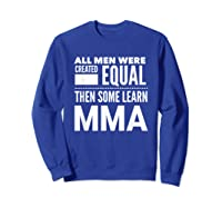 All Learn Mma Mixed Martial Arts Statet Student Gift Shirts Sweatshirt Royal Blue