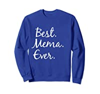 Best Mema Ever T-shirt - Gifts For Grandma Sweatshirt Royal Blue