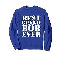 Ever Funny Grandpa Meme Quote Shirts Sweatshirt Royal Blue