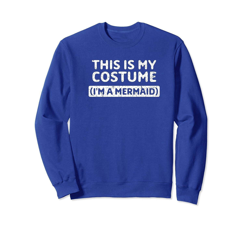 I'm A Mermaid Funny Halloween Costume Gift Premium T-shirt Crewneck Sweater