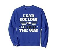 Lead Follow Military Veteran Shirts Sweatshirt Royal Blue