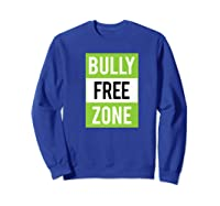 Bully Free Zone Anti Bullying Stop Awareness Kindness Friend Shirts Sweatshirt Royal Blue