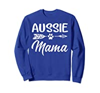 Aussie Mama Dog Mom Cute T-shirt Sweatshirt Royal Blue