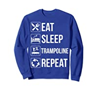 Eat Sleep Trampoline Repeat Funny Gift Shirts Sweatshirt Royal Blue
