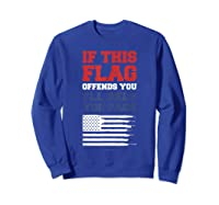 Patriotic Shirts - If This Flag Offends You Help You Pack T-shirt Sweatshirt Royal Blue