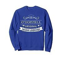 O'donnell Original Irish Legend O'donnell Irish Family Name Shirts Sweatshirt Royal Blue