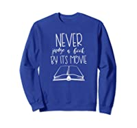 Never Judge A Book By Its Movie Funny Book Lover Shirts Sweatshirt Royal Blue