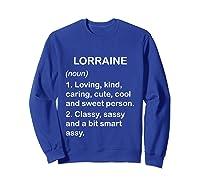 Lorraine Definition Name Loving Kind T-shirt Sweatshirt Royal Blue