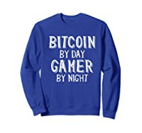 Bitcoin Trader By Day Gamer By Night Crypto Btc Blockchain Shirts Sweatshirt Royal Blue