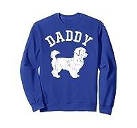 Daddy Maltipoo Vintage Gift Ideas For Dad Shirts Sweatshirt Royal Blue