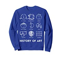 History Of Art For Teas, Students, S, Love Art T-shirt Sweatshirt Royal Blue