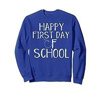 Happy First Day Of School 1st Tea Apple Cute Welcome T-shirt Sweatshirt Royal Blue