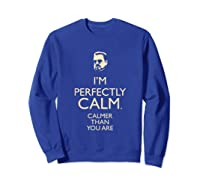 Dudeism Perfectly Calm Shirts Sweatshirt Royal Blue