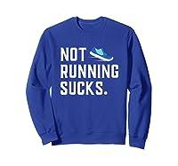 Running: Not Running Sucks, Running T-shirts Sweatshirt Royal Blue