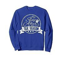 I\\\'ll Sleep After Tax Season Funny Cpa Accountant Gift T-shirt Sweatshirt Royal Blue