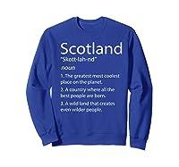 Scotland Definition Funny Scottish Scotland Shirts Sweatshirt Royal Blue