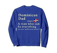 Dominican Dad Definition Dominican Republic Flag Fathers Shirts Sweatshirt Royal Blue
