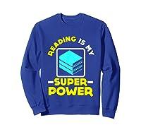My Superpower Book Lovers Gift Shirts Sweatshirt Royal Blue