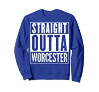 Straight Outta Worcester Distressed Vintage Funny Shirts Sweatshirt Royal Blue