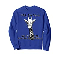 Giraffe Yes I'm Tall No, I've Never Played Basketball Shirts Sweatshirt Royal Blue