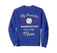 My Favorite Baseball Shortstop Calls Me Mom Shirts Sweatshirt Royal Blue