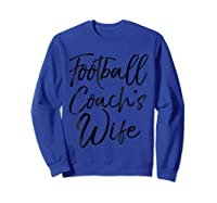Football Coach\\\'s Wife Shirt Vintage Proud Spouse Tee Sweatshirt Royal Blue