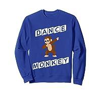 Dance Monkey T-shirt Sweatshirt Royal Blue