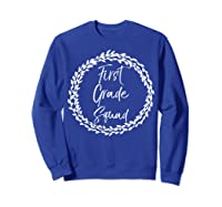 First Grade Squad Gift Cute Tea For Shirts Sweatshirt Royal Blue