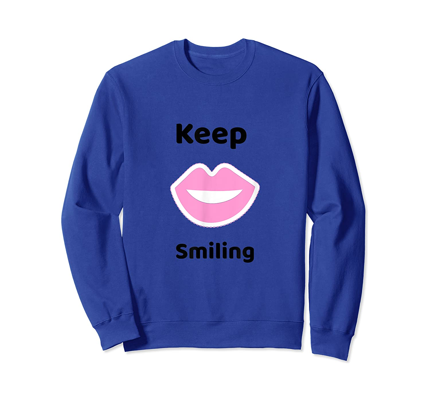 Keep Smiling Positive Thoughts Shirts Crewneck Sweater