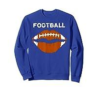 Football Text Sports Football Laces Lip Sporty Shirts Sweatshirt Royal Blue