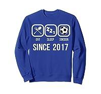 Eat Sleep Soccer Since 2017 Funny 2nd Birthday Gift Shirts Sweatshirt Royal Blue