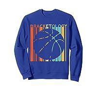Basketball Madness 2019 Bracketology Tournat College S Shirts Sweatshirt Royal Blue