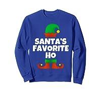 Santa's Favorite Ho Funny Family Christmas Gift T-shirt Sweatshirt Royal Blue