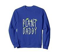 Funny Plant Daddy Leaf Gardening Shirts Sweatshirt Royal Blue